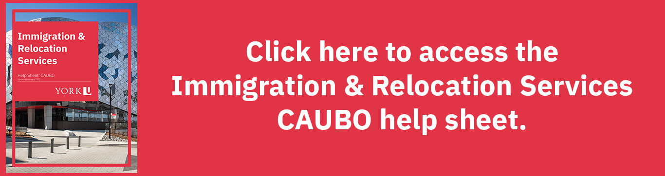 Click here to access the Immigration & Relocation Services CAUBO help sheet.